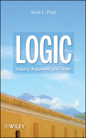 Logic: Inquiry, Argument, and Order (0470373768) cover image