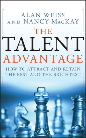 The Talent Advantage: How to Attract and Retain the Best and the Brightest  (0470450568) cover image