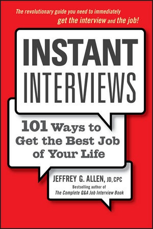 Instant Interviews: 101 Ways to Get the Best Job of Your Life (0470470968) cover image