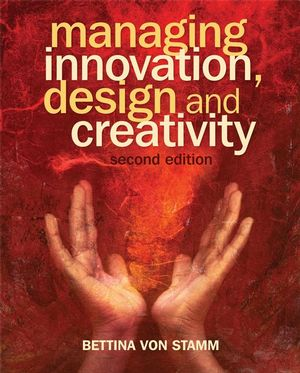 Managing Innovation, Design and Creativity, 2nd Edition