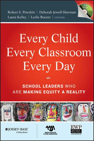 Every Child, Every Classroom, Every Day: School Leaders Who Are Making Equity a Reality (0470651768) cover image