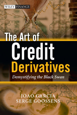 The Art of Credit Derivatives: Demystifying the Black Swan (0470684968) cover image