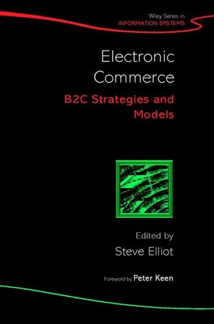 Electronic Commerce: B2C Strategies and Models (0470851368) cover image