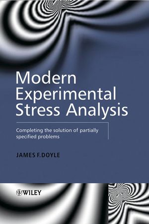Modern Experimental Stress Analysis: Completing the Solution of Partially Specified Problems (0470861568) cover image