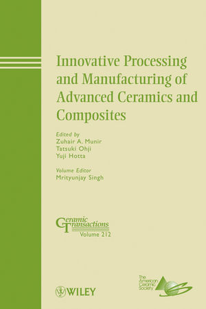 Innovative Processing and Manufacturing of Advanced Ceramics and Composites: Ceramic Transactions, Volume 212 (0470876468) cover image