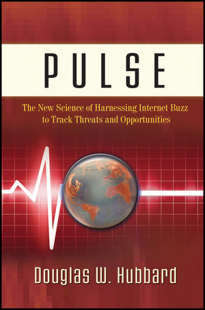 Pulse: The New Science of Harnessing Internet Buzz to Track Threats and Opportunities (0470932368) cover image