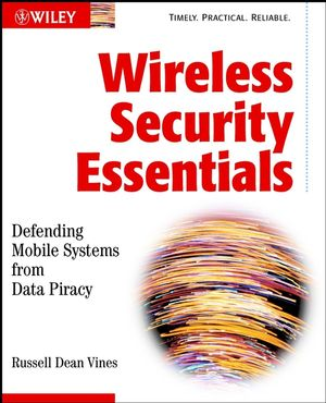 Wireless Security Essentials: Defending Mobile Systems from Data Piracy (0471209368) cover image