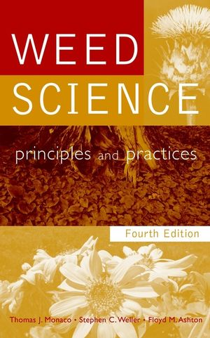 Weed Science: Principles and Practices, 4th Edition (0471274968) cover image
