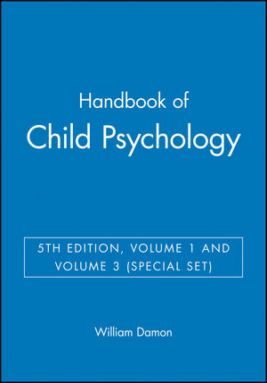Handbook of Child Psychology, 5th Edition, Volume 1 and Volume 3 (Special Set)