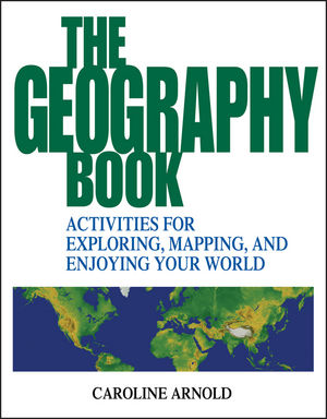 The Geography Book: Activities for Exploring, Mapping, and Enjoying Your World (0471412368) cover image