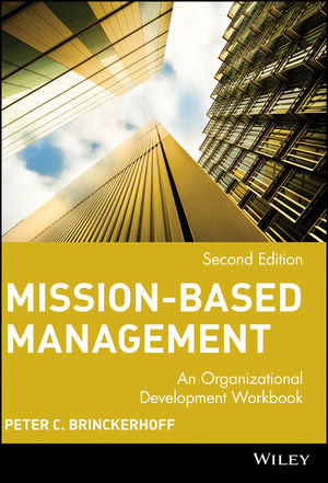 Mission-Based Management: Leading Your Not-For-Profit in the 21st Century, 2nd Edition