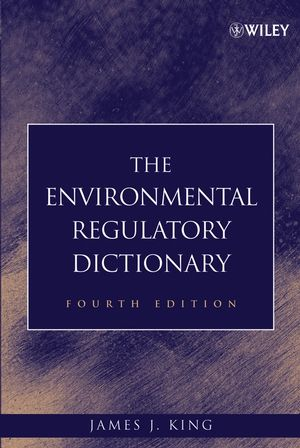 The Environmental Regulatory Dictionary, 4th Edition