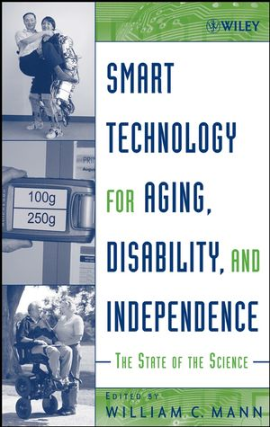 Smart Technology for Aging, Disability, and Independence : The State of the Science (0471743968) cover image