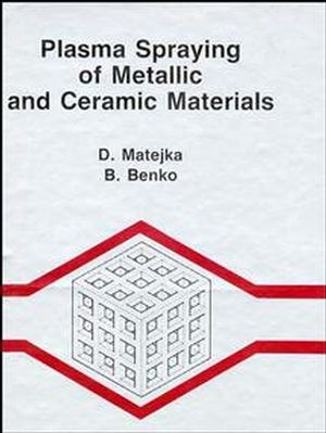 Plasma Spraying of Metallic and Ceramic Materials (0471918768) cover image