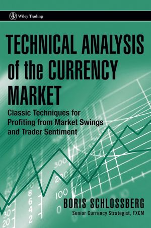 Technical Analysis of the Currency Market: Classic Techniques for Profiting from Market Swings and Trader Sentiment (0471973068) cover image