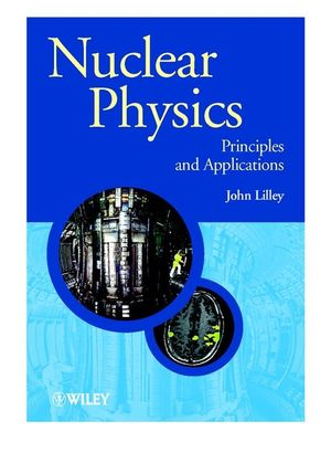 Nuclear Physics: Principles and Applications (0471979368) cover image