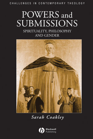 Powers and Submissions: Spirituality, Philosophy and Gender (0631207368) cover image