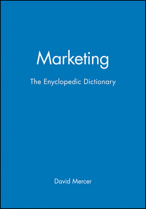 Marketing: The Enyclopedic Dictionary