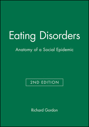 Eating Disorders: Anatomy of a Social Epidemic, 2nd Edition (0631214968) cover image