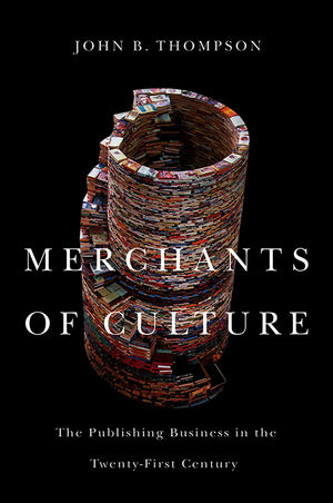 Merchants of Culture: The Publishing Business in the Twenty-First Century, 2nd Edition (0745661068) cover image
