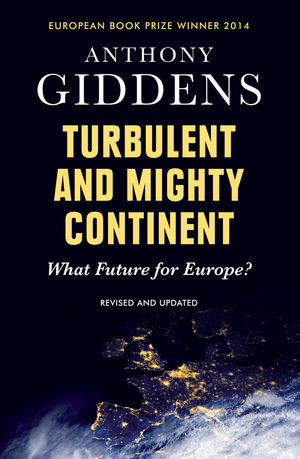 Turbulent and Mighty Continent: What Future for Europe?