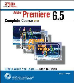 Adobe Premiere6.5 Complete Course (0764518968) cover image