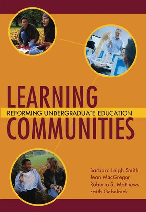Learning Communities : Reforming Undergraduate Education  (0787910368) cover image