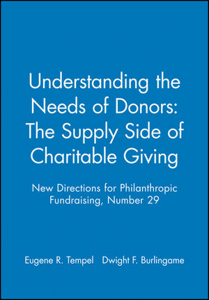 Understanding the Needs of Donors: The Supply Side of Charitable Giving: New Directions for Philanthropic Fundraising, Number 29 (0787956368) cover image