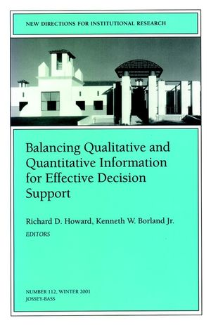 Balancing Qualititative and Quantitative Information for Effective Decision Support: New Directions for Institutional Research, Number 112 (0787957968) cover image