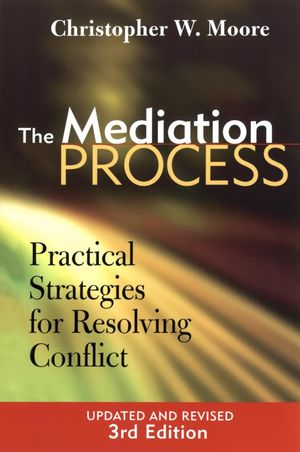 The Mediation Process: Practical Strategies for Resolving Conflict, 3rd Edition Revised (0787964468) cover image