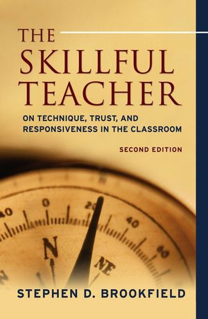 The Skillful Teacher: On Technique, Trust, and Responsiveness in the Classroom, 2nd Edition (0787980668) cover image