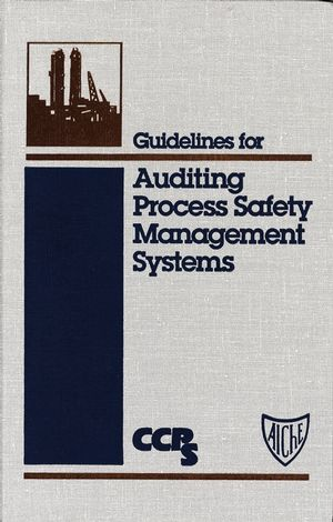 Guidelines for Auditing Process Safety Management Systems (0816905568) cover image