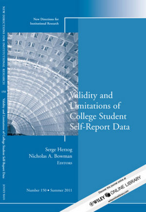 Validity and Limitations of College Student Self-Report Data: New Directions for Institutional Research, Number 150 (1118134168) cover image