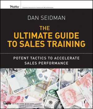 The Ultimate Guide to Sales Training: Potent Tactics to Accelerate Sales Performance (1118160568) cover image
