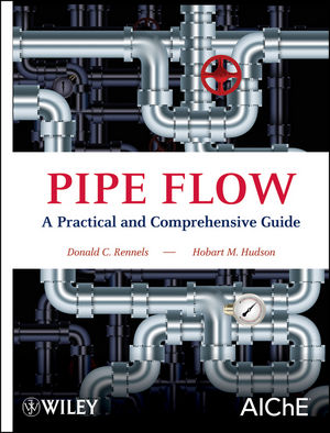 Pipe Flow: A Practical and Comprehensive Guide (1118275268) cover image