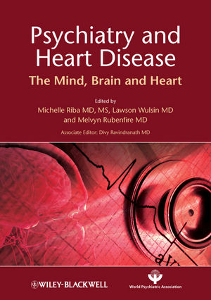Psychiatry and Heart Disease: The Mind, Brain, and Heart (1118307968) cover image