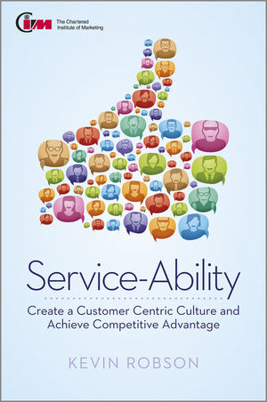 Service-Ability: Create a Customer Centric Culture and Achieve Competitive Advantage (1118345568) cover image