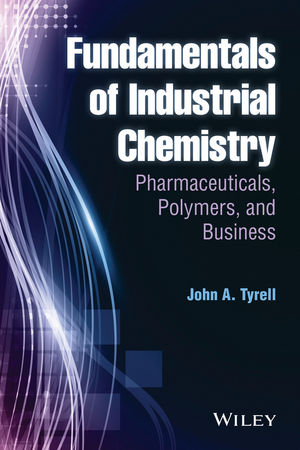 Fundamentals of Industrial Chemistry: Pharmaceuticals, Polymers, and Business (1118617568) cover image