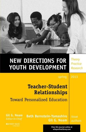 Teacher-Student Relationships: Toward Personalized Education: New Directions for Youth Development, Number 137 (1118660668) cover image