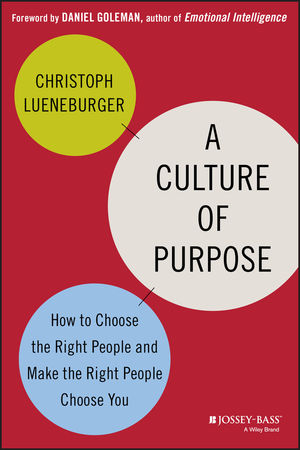 A Culture of Purpose: How to Choose the Right People and Make the Right People Choose You (1118814568) cover image