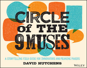 Circle of the 9 Muses: A Storytelling Field Guide for Innovators and Meaning Makers (1118973968) cover image