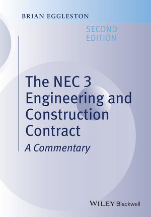 The NEC 3 Engineering and Construction Contract: A Commentary, 2nd Edition (1118989368) cover image
