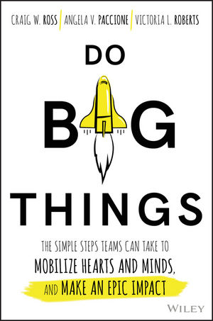 Do Big Things: The Simple Steps Teams Can Take to Mobilize Hearts and Minds, and Make an Epic Impact (1119361168) cover image
