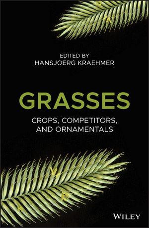 Grasses: Crops, Competitors and Ornamentals