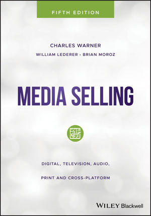 Media Selling: Digital, Television, Audio, Print and Cross-Platform, Fifth Edition