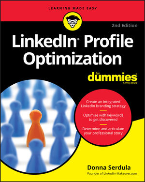 LinkedIn Profile Optimization For Dummies, 2nd Edition