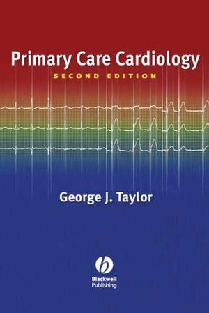 Primary Care Cardiology, 2nd Edition