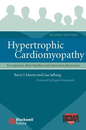 Hypertrophic Cardiomyopathy: For Patients, Their Families and Interested Physicians, 2nd Edition