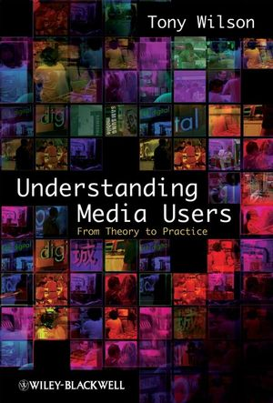 Understanding Media Users: From Theory to Practice (1444304968) cover image