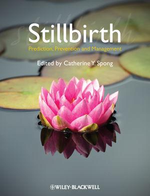 Stillbirth: Prediction, Prevention and Management
